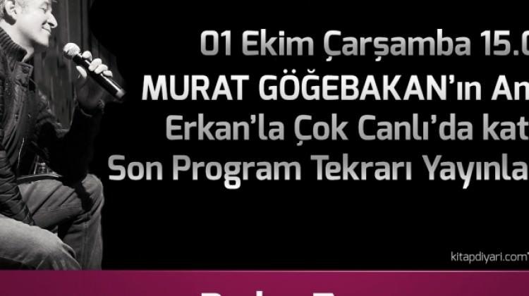 Murat Göğebakan'ın Anısına