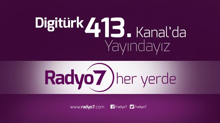 Radyo7 Digitürk'te 413. Kanalda Yayında...
