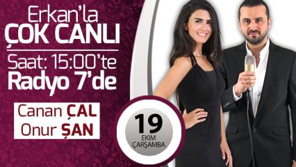 Canan Çal ve Onur Şan 19 Ekim Çarşamba Erkan'la Çok Canlı'da