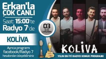 Koliva 03 Ocak Çarşamba Radyo7'de Erkan'la Çok Canlı'da