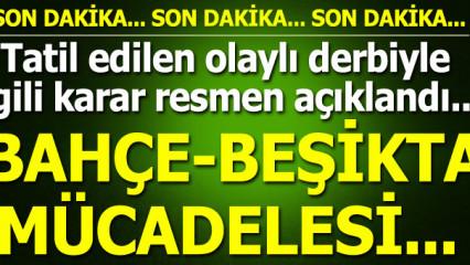 TFF , Fenerbahçe ve Beşiktaş maçı ile ilgili kararını verdi !