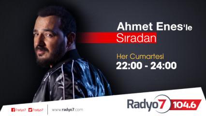 Ahmet Enes'le Sıradan Bu Cumartesi Başlıyor