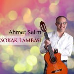 Ahmet Selim - Avuçlarımda Hala Sıcaklığın Var